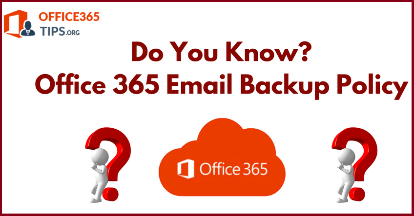 Office 365 Email Backup Policy