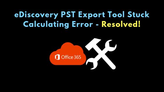 eDiscovery PST Export Tool Error