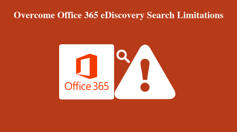 Office 365 eDiscovery Search Limitations
