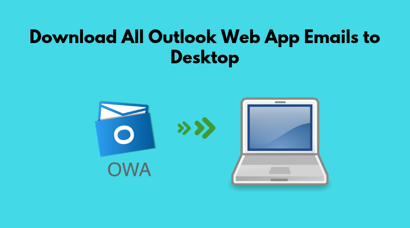 How do I save emails from OWA to my desktop?